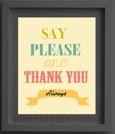 Children's wall art, Say PLEASE and THANK YOU always, Digital Print,Nursery Wall Art, Personalized Printable Art, (.jpg downloadable file)