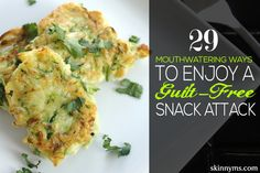 29 Mouthwatering Ways to Enjoy a Guilt-Free Snack Attack #healthysnacks #cleaneatingsnacks