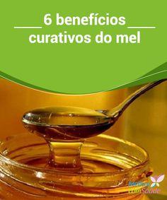 6 #benefícios #curativos do mel   O #mel é um doce natural que, além de adoçar nossas #sobremesas e bebidas favoritas, contribui muito para nossa saúde. A seguir listamos os seus benefícios.