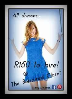 All dresses are R150 to hire!