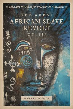 Buy The Great African Slave Revolt of Cuba and the Fight for Freedom in Matanzas by Manuel Barcia and Read this Book on Kobo's Free Apps. Discover Kobo's Vast Collection of Ebooks and Audiobooks Today - Over 4 Million Titles! Black History Books, Black History Facts, Black Books, I Love Books, Great Books, Books To Read, Reading Books, African American Literature, African American History
