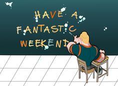 Weekend Greetings:-)