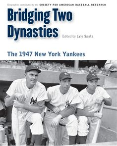 Of all the New York Yankees championship teams, the 1947 club seemed the least likely.