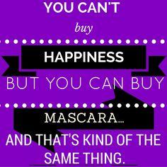 Cant Buy Happiness, but you CAN buy mascara!  #keepcalmlashon #lashboss #lashgirlmarketing  http://KeepCalmLashOn.com