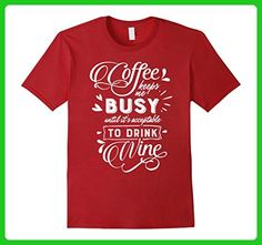 Mens Coffee Keeps Me Busy Until It's Time To Drink Wine Shirt Medium Cranberry - Food and drink shirts (*Amazon Partner-Link)