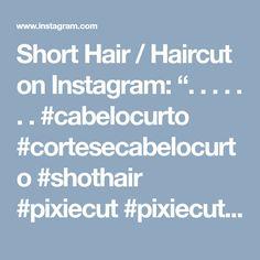 "Short Hair / Haircut on Instagram: "". . . . . . . #cabelocurto #cortesecabelocurto #shothair #pixiecut #pixiecut #pixiehair #nothingbutpixies #curto #cabelo #corte…"" • Instagram"