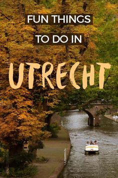 Things To Do in Utrecht - unique museums, tasty food & even kayaking! #utrecht