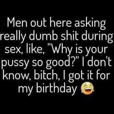 Sex Quotes, Real Talk Quotes, Love Quotes For Him, Fact Quotes, Mood Quotes, Funny Quotes, Funny As Hell, You Funny, Really Funny