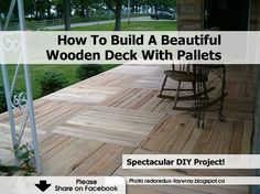 How To Build A Beautiful Wooden Deck With Palletshttp://redoredux-faywray.blogspot.ca/2012/04/pallet-wood-front-porch.html
