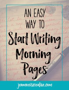 Follow these simple steps to start writing morning pages - Jen Morris Creative