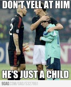 Don't yell at him...