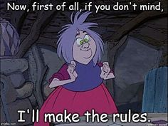 Madam Mim Rules.   ...only so she can break em.