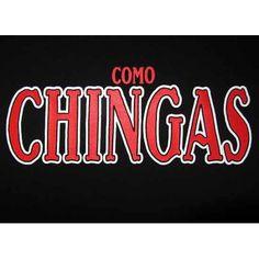 """Como Chingas"" Womens T-Shirt"