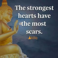 The strongest hearts have the most scars.