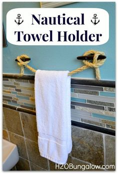 DIY Nautical Towel Holder.  Again would be awesome at the lake cabin if that wasn't a lost cause