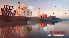 Let's Make a Movie! - Connecting talent globally - TAJ MAHAL INDIA