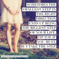 Take the next step. Faith.