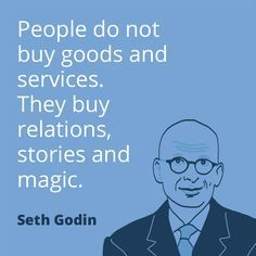 """""""People do not buy goods and service. They buy relations, stories and magic."""" - Seth Godin. #pr #publicrelations"""