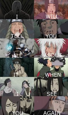 I will. | Anime/manga: Naruto / Naruto Shippuden [Nagato Uzumaki / Itachi Uchiha / Hiruzen Sarutobi / Asuma Sarutobi / Rin Nohara / Jiraiya / Shisui Uchiha / Shikaku Nara x Inoichi Yamanaka / Zabuza Momochi x Haku / Neji Hyuuga / Kushina Uzumaki x Minato Namikaze / Yahiko] | #quotes