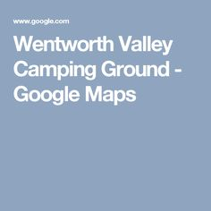 Wentworth Valley Camping Ground - Google Maps