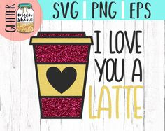 I Love You A Latte I'm Yours No Refunds svg png Files for Cutting Machines Cameo Cricut, Valentine, Valentines Day, Baby, Toddler, Sweet, Cute, Heart Designs, Commercial Use, Love Quote, Coffee