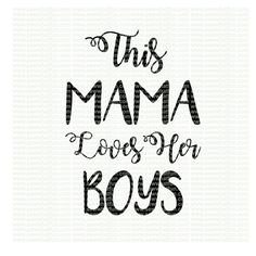 Motherhood Discover This Mama loves her boys SVG cutting file vinyl file svg svg file cameo file cricut mama boy mama boy mom svg file cameo vinyl Son Quotes From Mom, Mother Son Quotes, Mommy Quotes, Me Quotes, Niece Quotes, Child Quotes, Baby Boy Quotes, Daughter Quotes, Family Quotes