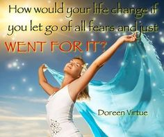 Yes!! I love this! Let's all release our fears and go for it!! Doreen virtue quote #quote #doreenvirtue #angels