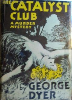 George Dyer, The Catalyst Club, first edition, dust jacket