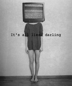 it's all a big lie.