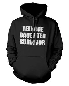 Amazon.com: Teenage Daughter Survivor Unisex Hoodie - Funny Mother's and Father's Day Gift: Clothing