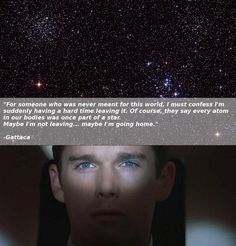 Gattaca...This quote stunt my mind quite heavy after finished watching.