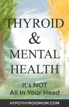 Thyroid & Mental Health: It's NOT All In Your Head – Hypothyroid Mom Thyroid & Mental Health: It's NOT All In Your Head Hello everyone, Today, we have shown Hypothyroid Mom thyroid & mental health Thyroid Health, Mental Health, Thyroid Disease, Thyroid Diet, Thyroid Cancer, Thyroid Hormone, Autoimmune Disease, Fitness Motivation, Heart Attack Symptoms