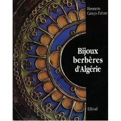 Bijoux berberes d'Algerie: Grande Kabylie-Aures (text in French).   Henriette Camps-Fabrer (Author)