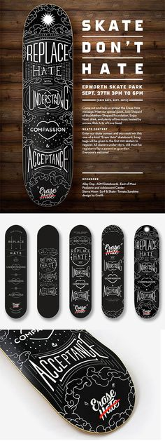 Erase Hate / Skate Deck    by Raksa Yin     #Typography  #Design     https://www.behance.net/gallery/22300461/Erase-Hate-Skate-Deck