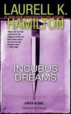 Incubus Dreams, Anita Blake, Vampire Hunter 12  by Laurell K Hamilton
