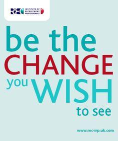 Be the change  #iloverecruitment #recruitment www.rec-irp.uk.com