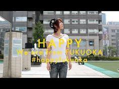 Pharrell Williams - HAPPY We are from Fukuoka,Japan #happyday #happyfukuoka - YouTube