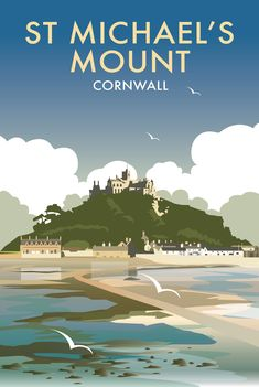 Michael's Mount, Cornwall by Dave Thompson Posters Uk, Railway Posters, Illustrations And Posters, St Michael's Mount, British Travel, British Seaside, Tourism Poster, Mont Saint Michel, Landscape Prints
