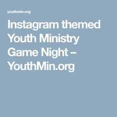 Instagram themed Youth Ministry Game Night – YouthMin.org