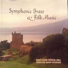 Symphonic Brass & Folk Music-Brass Band Fröschl Hall-RCR