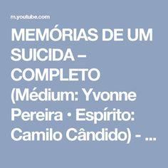 MEMÓRIAS DE UM SUICIDA – COMPLETO (Médium: Yvonne Pereira • Espírito: Camilo Cândido) - YouTube