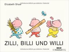 Zilli, Billi und Willi: Vierfarbiges Pappbilderbuch: Amazon.de: Elizabeth Shaw: Bücher
