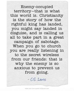 "we are all called to take part in a great campaign of sabotage. From ""Mere Christianity. Faith Quotes, Bible Quotes, Bible Verses, Me Quotes, Scriptures, Cool Words, Wise Words, Great Quotes, Inspirational Quotes"