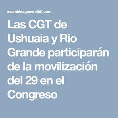 Las CGT de Ushuaia y Rio Grande participarán de la movilización del 29 en el Congreso