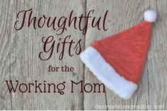 Thoughtful Gifts for the Working Mom | Des Moines Moms Blog