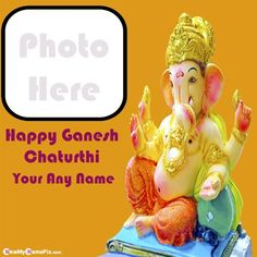 Name with photo frame whatsapp profile ganesh chaturthi, online best photo frame create free festival happy ganesh chaturthi, lord shri ganesha chaturthi greeting card on my name with photo add Happy Ganesh Chaturthi Wishes, Best Photo Frames, Name Writing, Wishes Images, Ganesha, Cool Photos, Universe, Greeting Cards, Lord