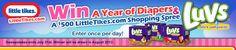 Win Luvs Diapers For One Year And 500 dollar spree from Little Tikes yeahhhh