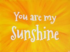 """You are my Sunshine Wall Art Yellow Art Print Kids Room Decor. This listing is for an art print of my original acrylic painting featuring the quote """"You are my sunshine"""" over a sunny yellow painted background. The painting makes a great addition to a yellow nursery or a gift for someone you love! All prints are made using high quality archival matte paper. The print will have approximately 1/2 inch of extra paper on all sides so that you can matte and frame your new art if you choose to...."""