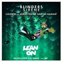 Blinders, Major Lazer X DJ Snake Feat. MØ - Sirene Lean On (LOUDERS Vs. Sebastien De Martini Mashup) by MASHUPS REMIXES BOOTLEGS on SoundCloud