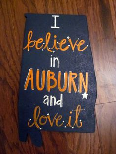 I believe in Auburn and love it!